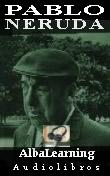 Pablo Neruda in English and Spanish